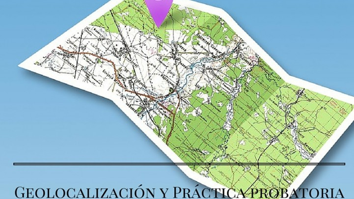 De Geolocalización y practica probatoria, condenados a encontrarse