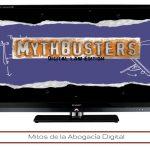 Vuelven los Mitos Abogacía Digital.