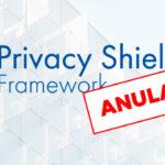 Anulación del acuerdo UE-EEUU Privacy Shield